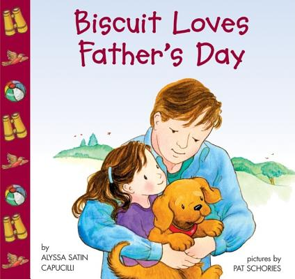 Biscuit Loves Father's Day By Capucilli, Alyssa Satin/ Schories, Pat (ILT)