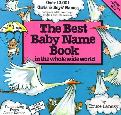 Best Baby Name Book in the Whole Wide World By Lansky, Bruce (EDT)